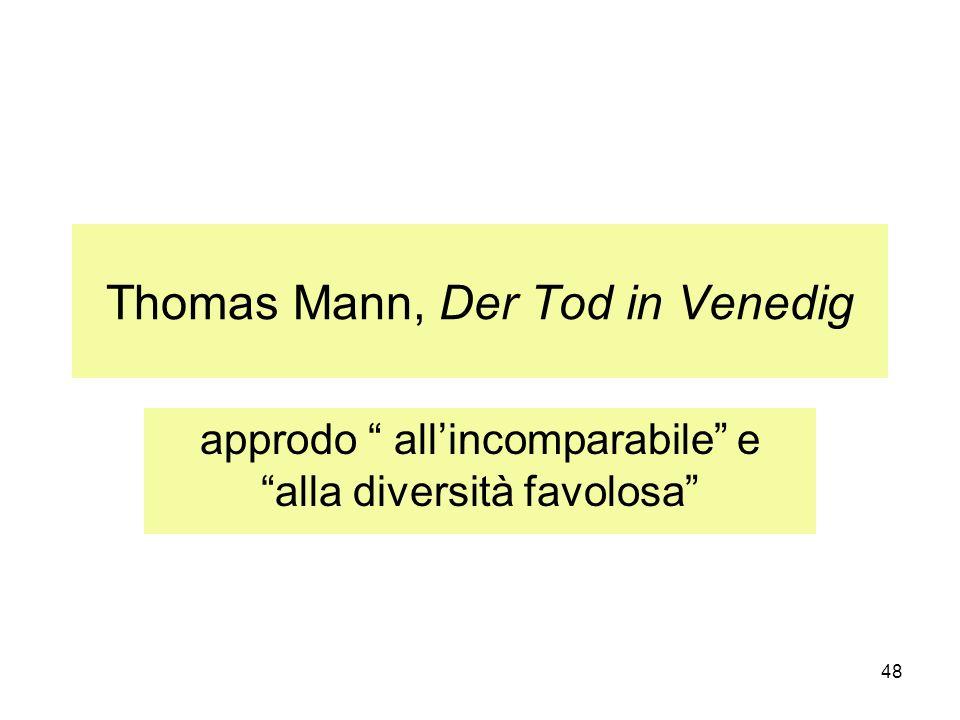 48 Thomas Mann, Der Tod in Venedig approdo allincomparabile e alla diversità favolosa