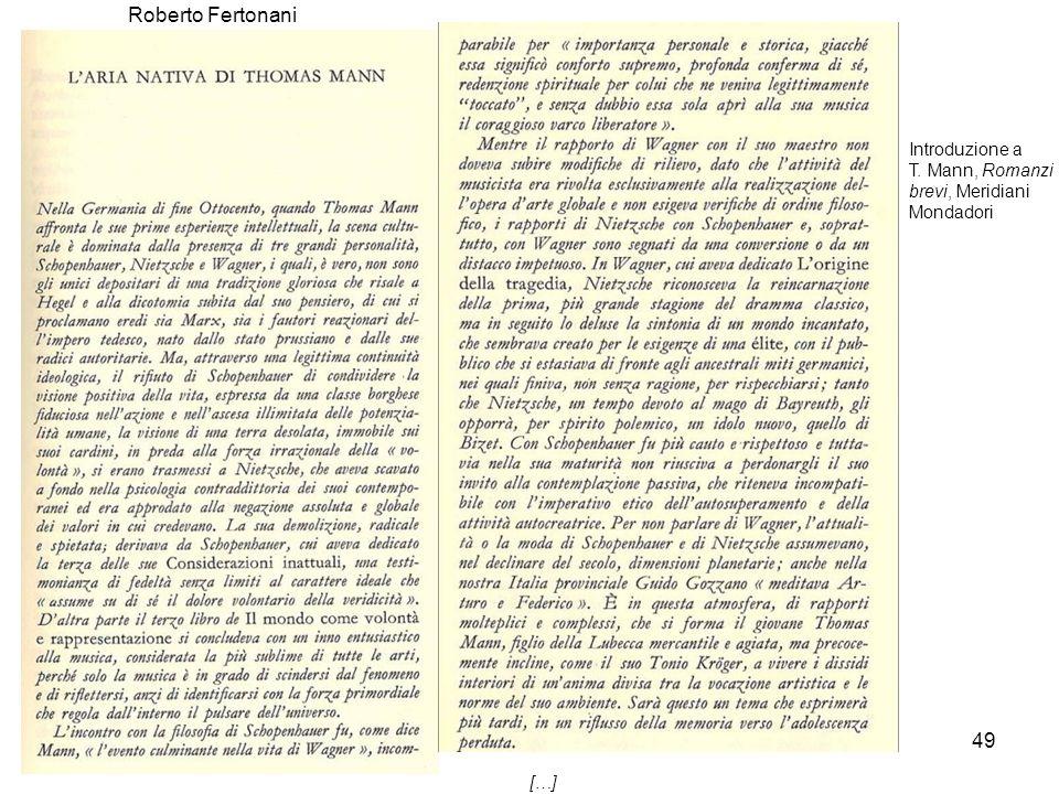 49 […] Roberto Fertonani Introduzione a T. Mann, Romanzi brevi, Meridiani Mondadori