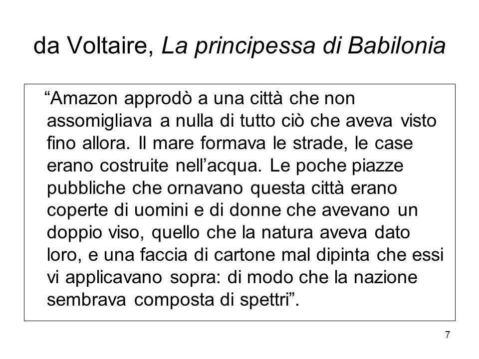 7 da Voltaire, La principessa di Babilonia Amazon approdò a una città che non assomigliava a nulla di tutto ciò che aveva visto fino allora. Il mare f