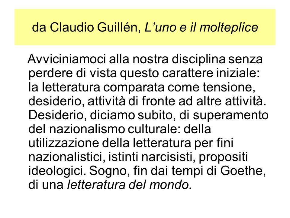 da Claudio Guillén, Luno e il molteplice Avviciniamoci alla nostra disciplina senza perdere di vista questo carattere iniziale: la letteratura compara