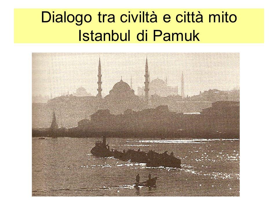 Dialogo tra civiltà e città mito Istanbul di Pamuk
