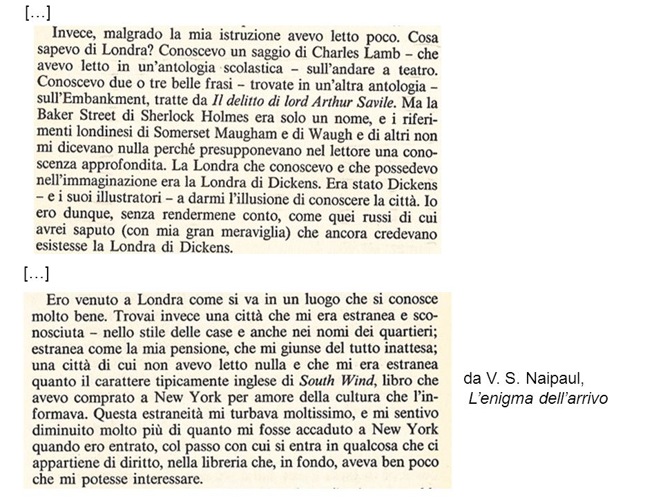 […] da V. S. Naipaul, Lenigma dellarrivo