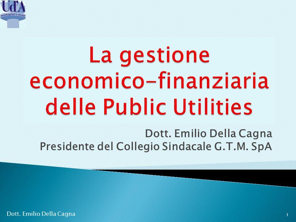 Dott. Emilio Della Cagna Presidente del Collegio Sindacale G.T.M. SpA 1 Dott. Emilio Della Cagna