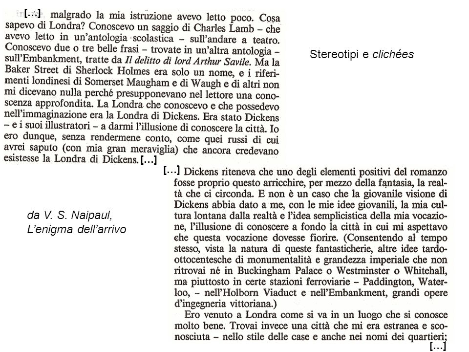 […] Stereotipi e clichées da V. S. Naipaul, Lenigma dellarrivo
