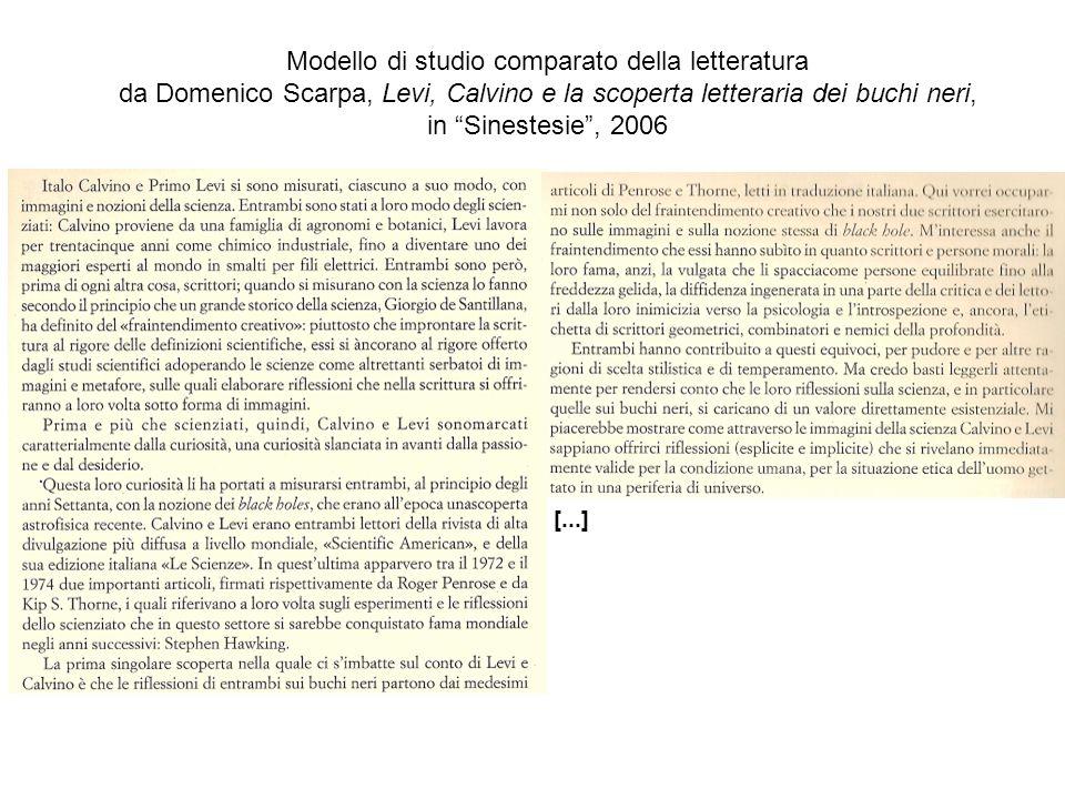 Modello di studio comparato della letteratura da Domenico Scarpa, Levi, Calvino e la scoperta letteraria dei buchi neri, in Sinestesie, 2006 [...]