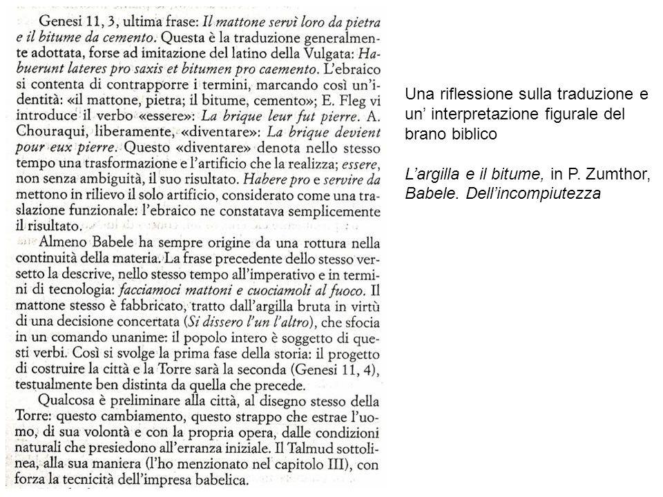Una riflessione sulla traduzione e un interpretazione figurale del brano biblico Largilla e il bitume, in P. Zumthor, Babele. Dellincompiutezza