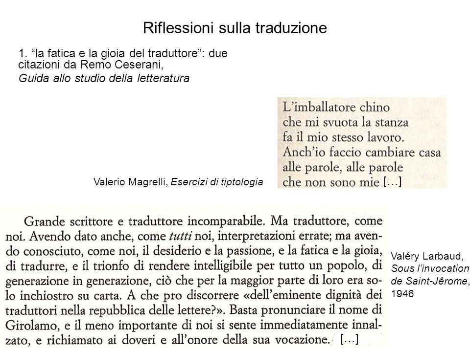 Riflessioni sulla traduzione 1. la fatica e la gioia del traduttore: due citazioni da Remo Ceserani, Guida allo studio della letteratura […] Valerio M