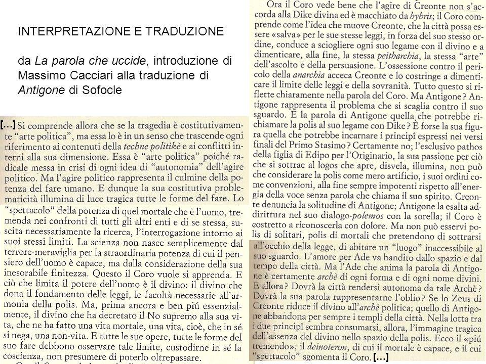 INTERPRETAZIONE E TRADUZIONE da La parola che uccide, introduzione di Massimo Cacciari alla traduzione di Antigone di Sofocle […]