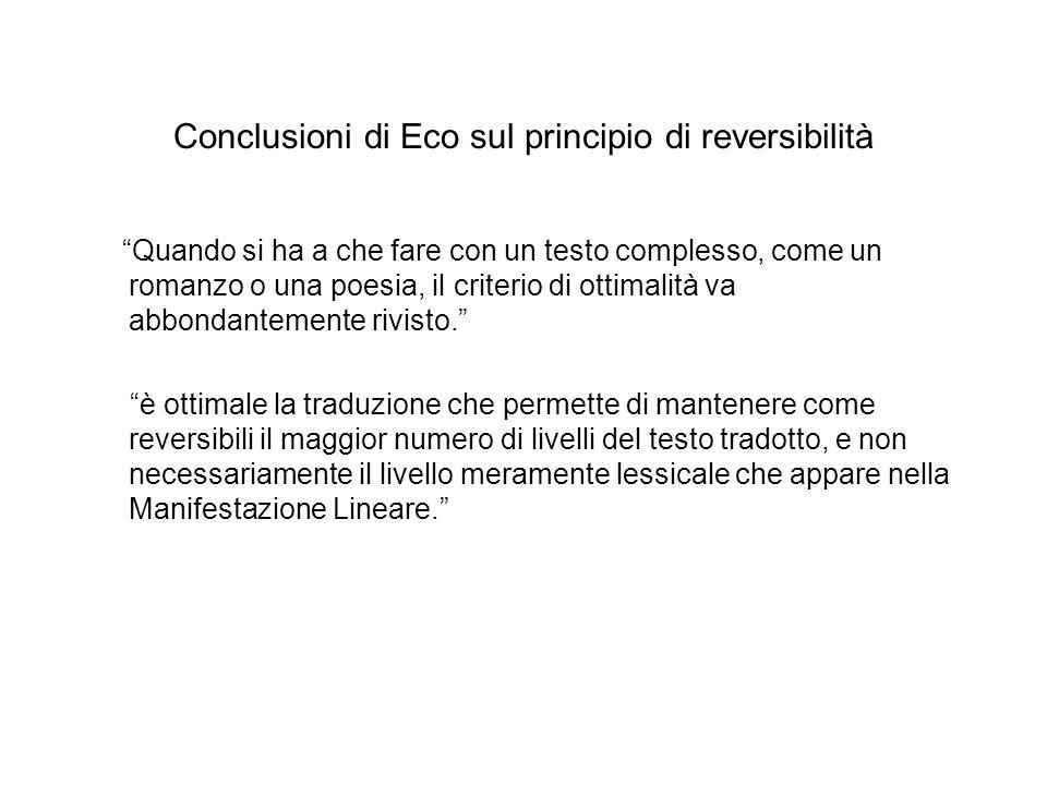 Conclusioni di Eco sul principio di reversibilità Quando si ha a che fare con un testo complesso, come un romanzo o una poesia, il criterio di ottimal