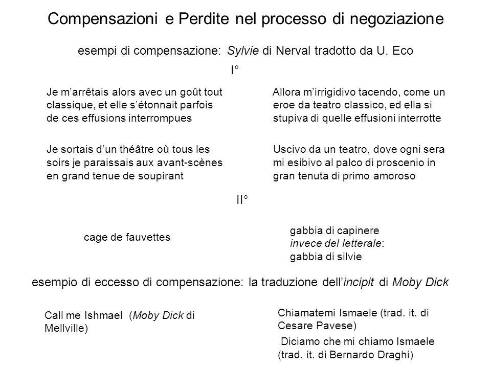 Compensazioni e Perdite nel processo di negoziazione esempi di compensazione: Sylvie di Nerval tradotto da U. Eco Je marrêtais alors avec un goût tout