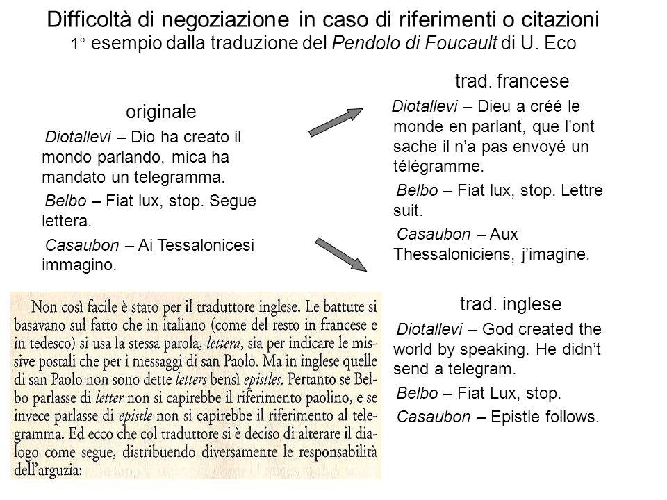 Difficoltà di negoziazione in caso di riferimenti o citazioni 1° esempio dalla traduzione del Pendolo di Foucault di U. Eco originale Diotallevi – Dio