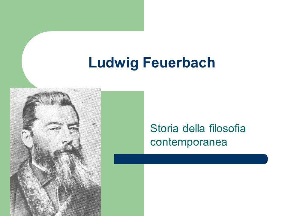 Ludwig Feuerbach Storia della filosofia contemporanea