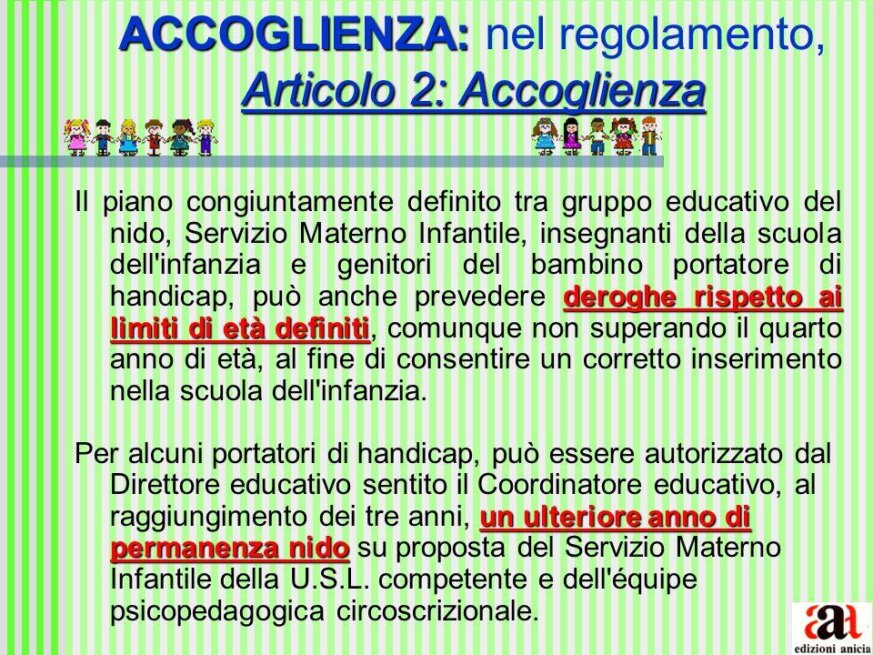 ACCOGLIENZA: Articolo 2: Accoglienza ACCOGLIENZA: nel regolamento, Articolo 2: Accoglienza deroghe rispetto ai limiti di età definiti Il piano congiun