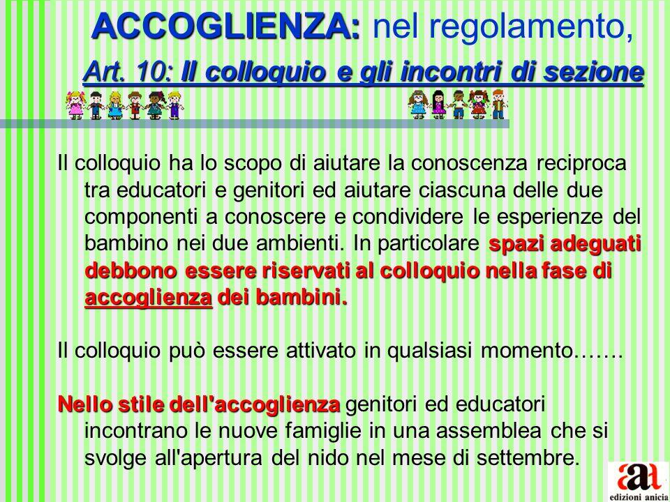 ACCOGLIENZA: Art. 10: Il colloquio e gli incontri di sezione ACCOGLIENZA: nel regolamento, Art. 10: Il colloquio e gli incontri di sezione spazi adegu