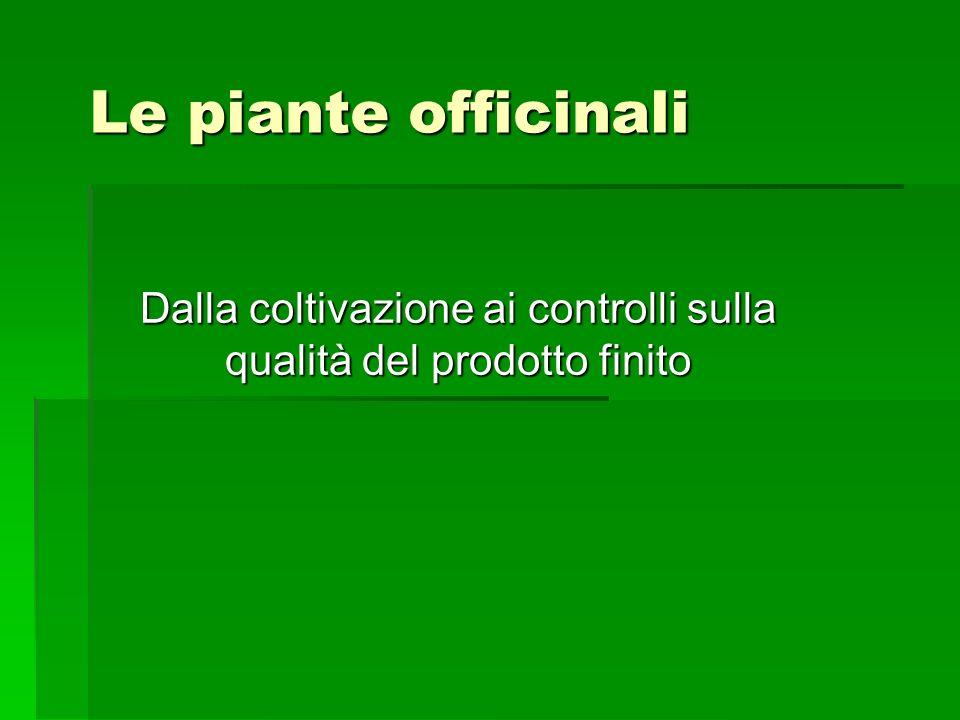 Le piante officinali Dalla coltivazione ai controlli sulla qualità del prodotto finito