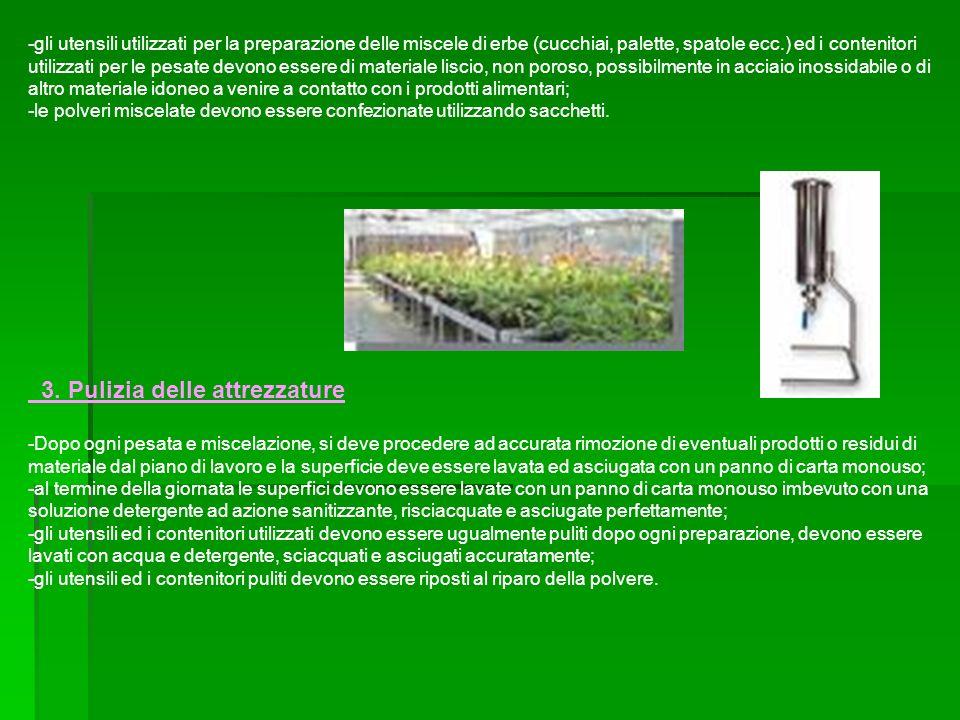 -gli utensili utilizzati per la preparazione delle miscele di erbe (cucchiai, palette, spatole ecc.) ed i contenitori utilizzati per le pesate devono