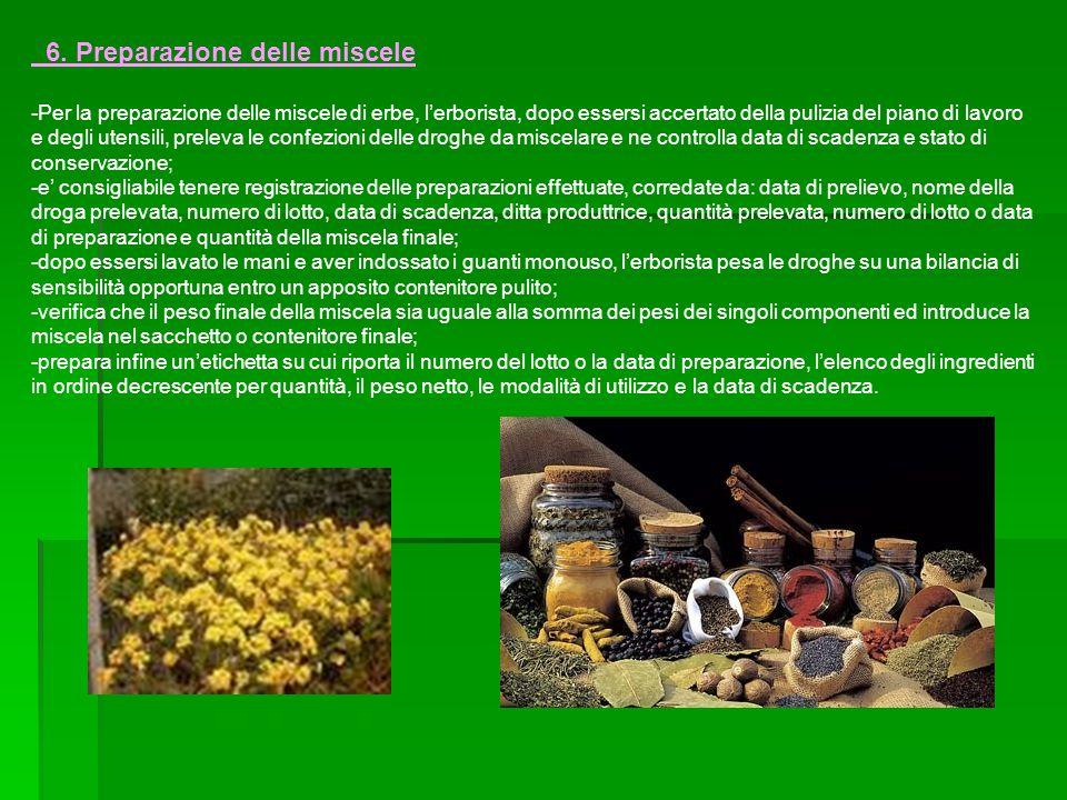 6. Preparazione delle miscele -Per la preparazione delle miscele di erbe, lerborista, dopo essersi accertato della pulizia del piano di lavoro e degli