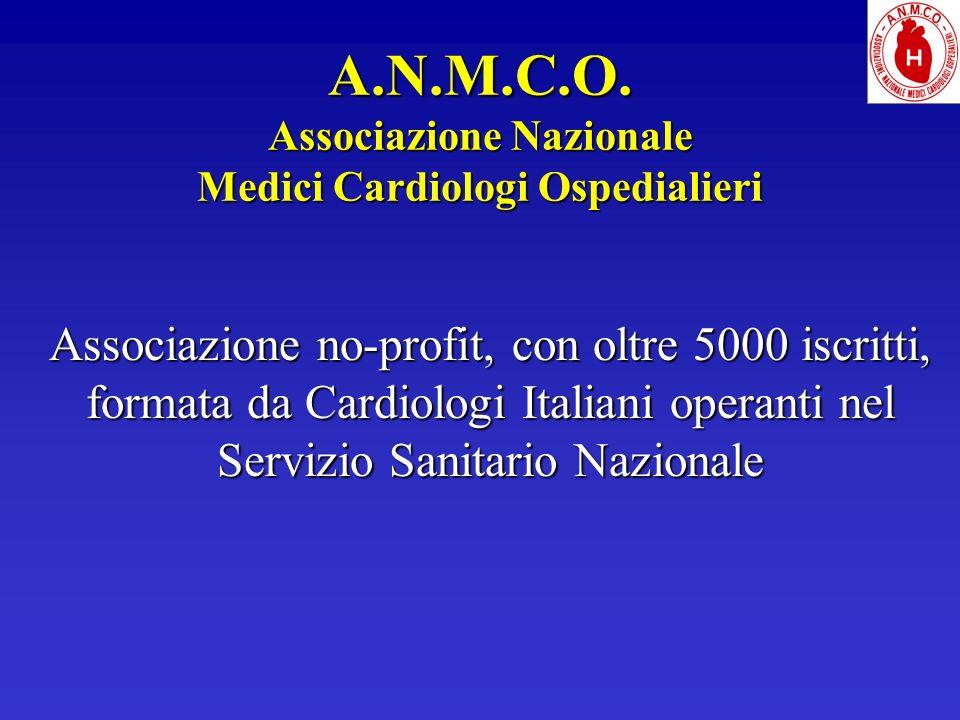 A.N.M.C.O. Associazione Nazionale Medici Cardiologi Ospedialieri Associazione no-profit, con oltre 5000 iscritti, formata da Cardiologi Italiani opera