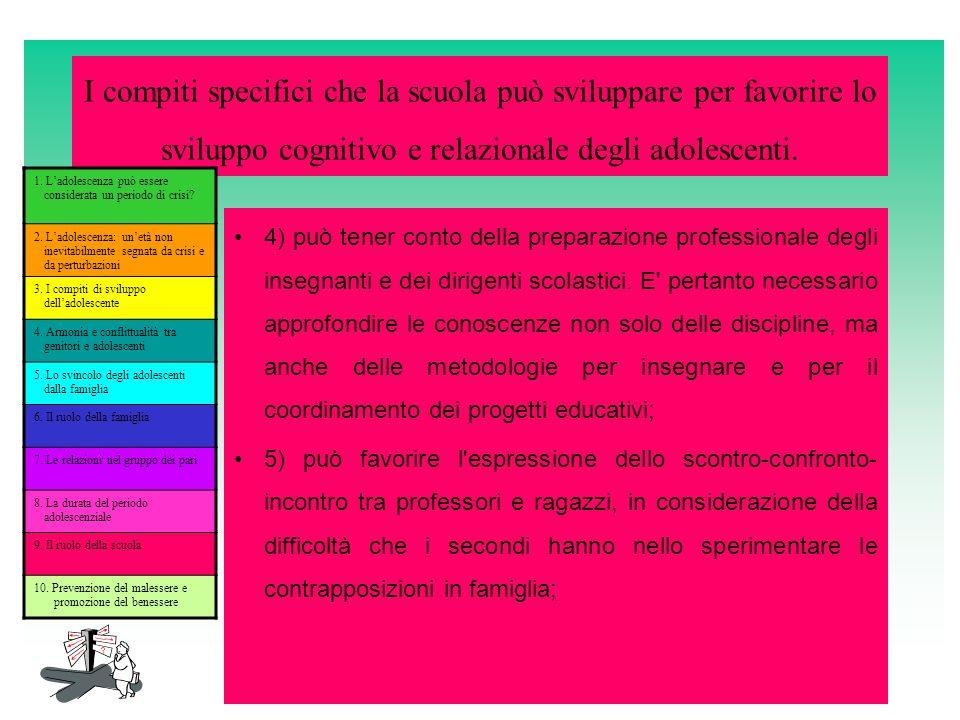 I compiti specifici che la scuola può sviluppare per favorire lo sviluppo cognitivo e relazionale degli adolescenti. 4) può tener conto della preparaz