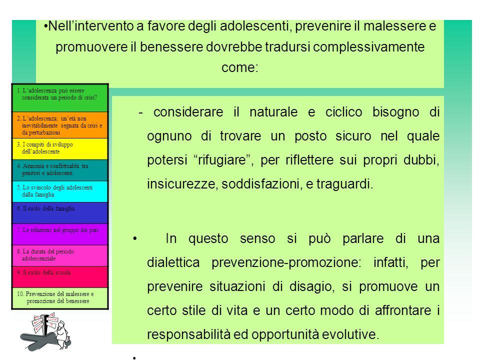 Nellintervento a favore degli adolescenti, prevenire il malessere e promuovere il benessere dovrebbe tradursi complessivamente come: - considerare il