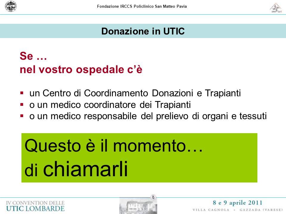 Fondazione IRCCS Policlinico San Matteo Pavia Donazione in UTIC Se … nel vostro ospedale cè un Centro di Coordinamento Donazioni e Trapianti o un medi