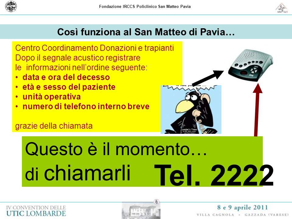 Fondazione IRCCS Policlinico San Matteo Pavia Così funziona al San Matteo di Pavia… Questo è il momento… di chiamarli Centro Coordinamento Donazioni e