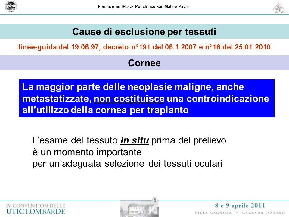 Fondazione IRCCS Policlinico San Matteo Pavia Cause di esclusione per tessuti linee-guida del 19.06.97, decreto n°191 del 06.1 2007 e n°16 del 25.01 2