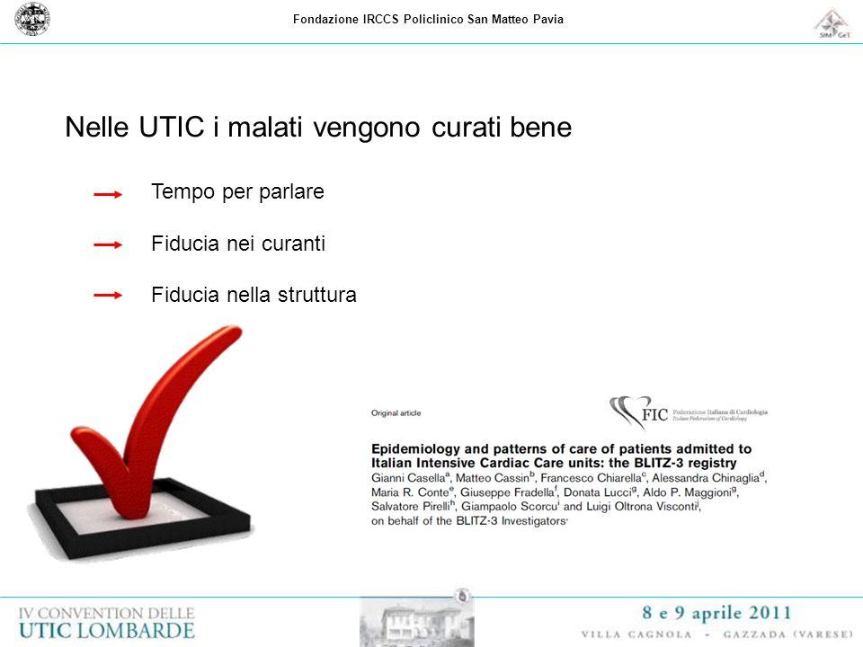 Fondazione IRCCS Policlinico San Matteo Pavia Nelle UTIC i malati vengono curati bene Tempo per parlare Fiducia nei curanti Fiducia nella struttura