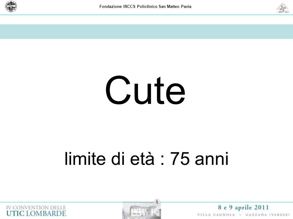 Fondazione IRCCS Policlinico San Matteo Pavia Cute limite di età : 75 anni