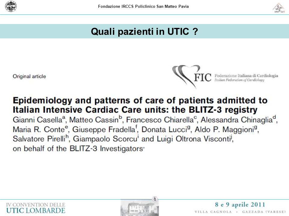 Fondazione IRCCS Policlinico San Matteo Pavia Quali pazienti in UTIC ?