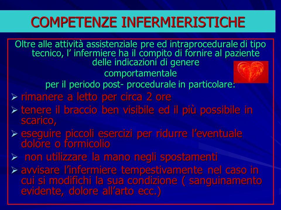COMPETENZE INFERMIERISTICHE Oltre alle attività assistenziale pre ed intraprocedurale di tipo tecnico, l infermiere ha il compito di fornire al pazien