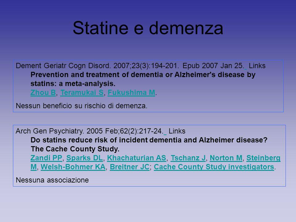 Statine e demenza Dement Geriatr Cogn Disord. 2007;23(3):194-201.