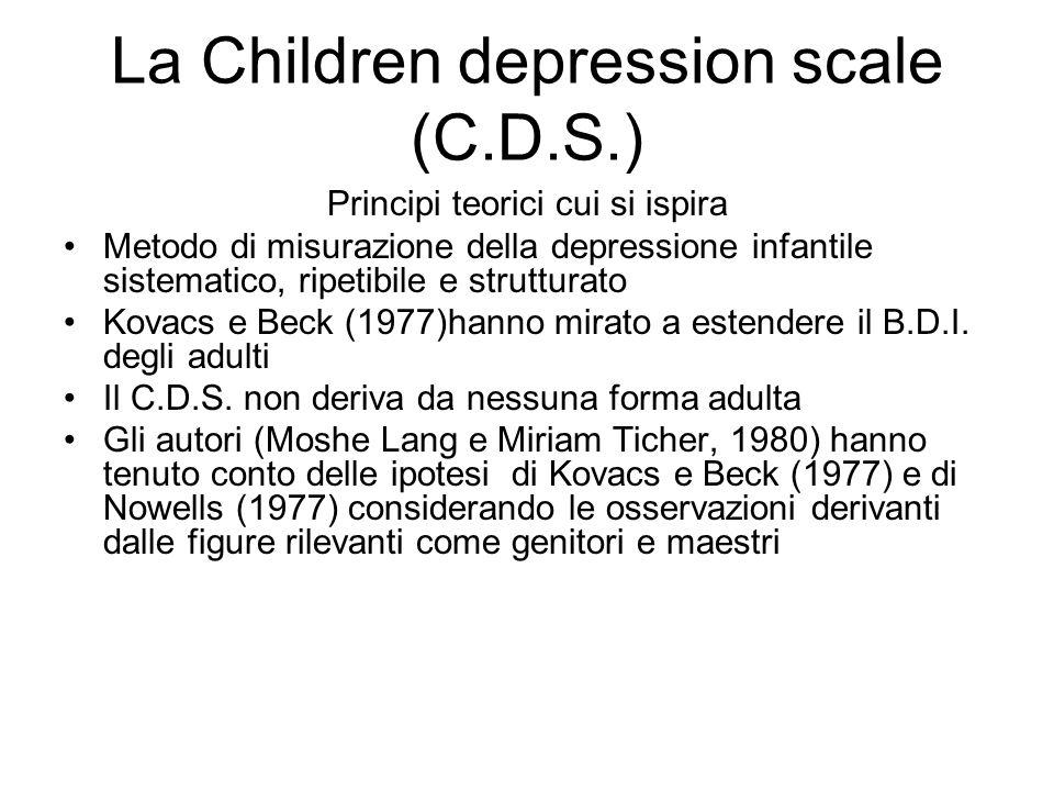 La Children depression scale (C.D.S.) Principi teorici cui si ispira Metodo di misurazione della depressione infantile sistematico, ripetibile e strut