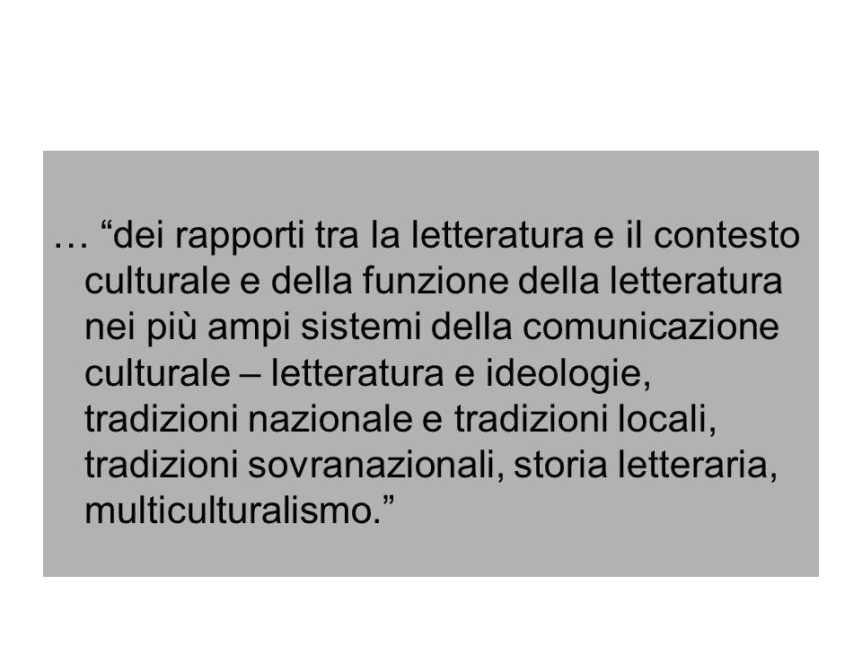 … dei rapporti tra la letteratura e il contesto culturale e della funzione della letteratura nei più ampi sistemi della comunicazione culturale – lett