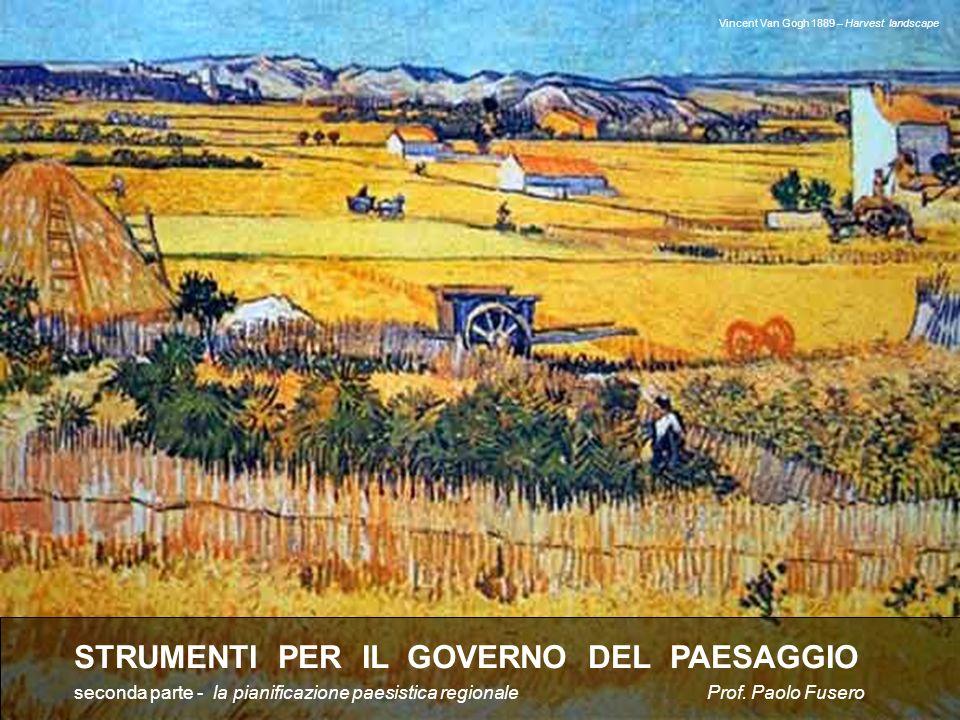 copertina STRUMENTI PER IL GOVERNO DEL PAESAGGIO seconda parte - la pianificazione paesistica regionale Prof. Paolo Fusero Vincent Van Gogh 1889 – Har