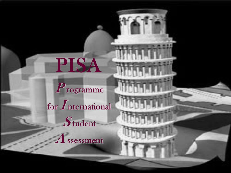 PISA P rogramme for I nternational S tudent A ssessment