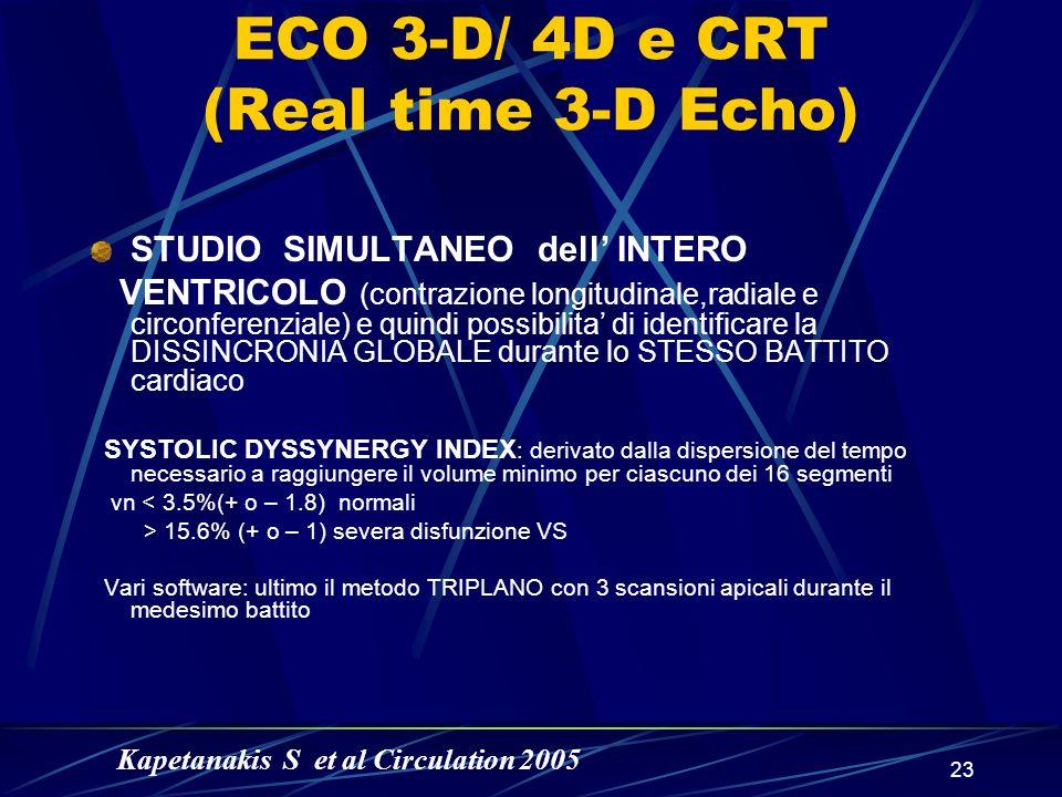 23 ECO 3-D/ 4D e CRT (Real time 3-D Echo) STUDIO SIMULTANEO dell INTERO VENTRICOLO (contrazione longitudinale,radiale e circonferenziale) e quindi pos