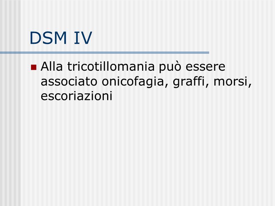 DSM IV Vi è gratificazione, piacere o una sensazione di sollievo quando si verifica lo strappamento Alcuni provano una sensazione di prurito che passa