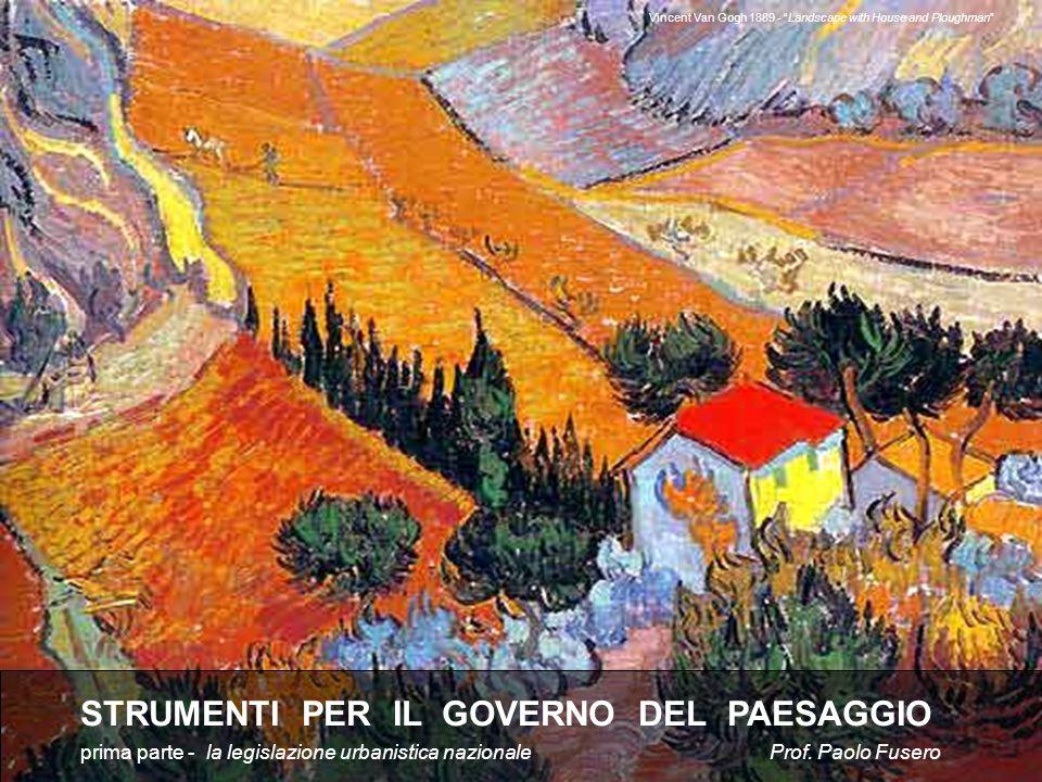 copertina STRUMENTI PER IL GOVERNO DEL PAESAGGIO prima parte - la legislazione urbanistica nazionale Prof. Paolo Fusero Vincent Van Gogh 1889 - Landsc