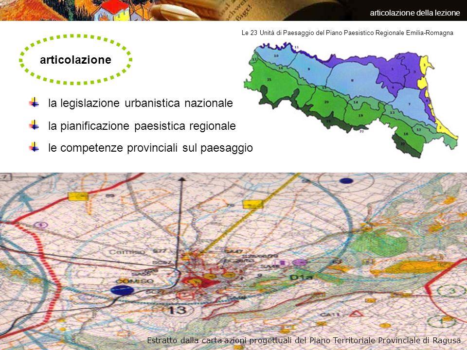 articolazione della lezione articolazione la legislazione urbanistica nazionale Le 23 Unità di Paesaggio del Piano Paesistico Regionale Emilia-Romagna