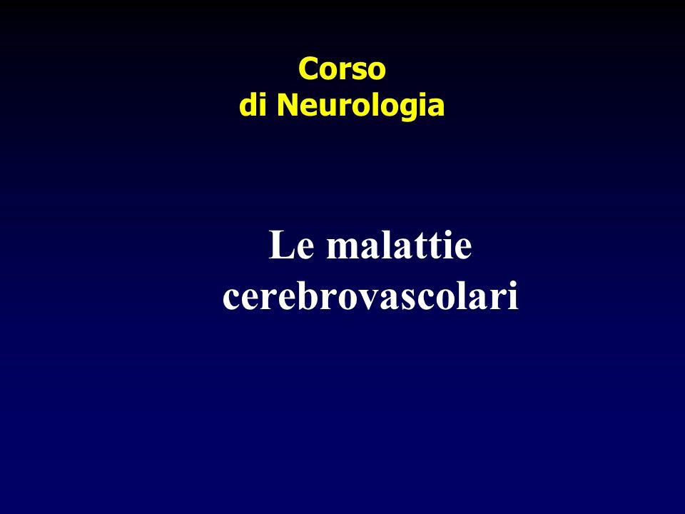 Corso di Neurologia Le malattie cerebrovascolari