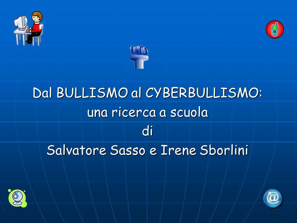 Dal BULLISMO al CYBERBULLISMO: una ricerca a scuola di Salvatore Sasso e Irene Sborlini
