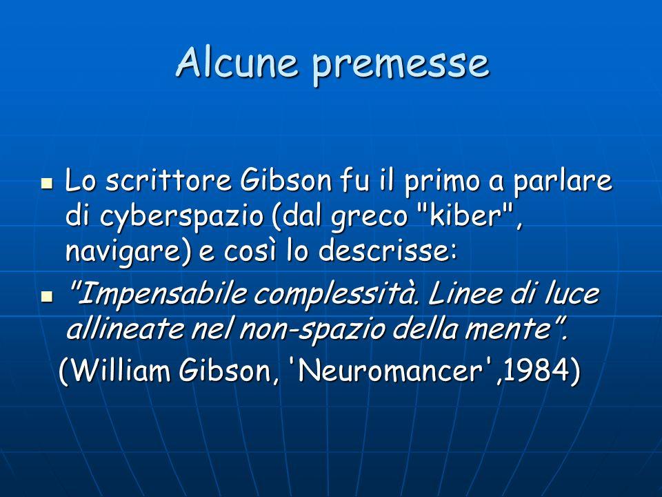 Lo scrittore Gibson fu il primo a parlare di cyberspazio (dal greco