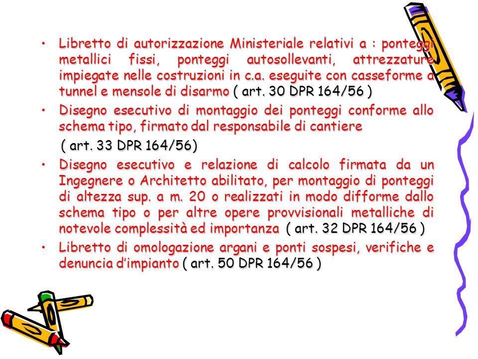 Libretto di autorizzazione Ministeriale relativi a : ponteggi metallici fissi, ponteggi autosollevanti, attrezzature impiegate nelle costruzioni in c.