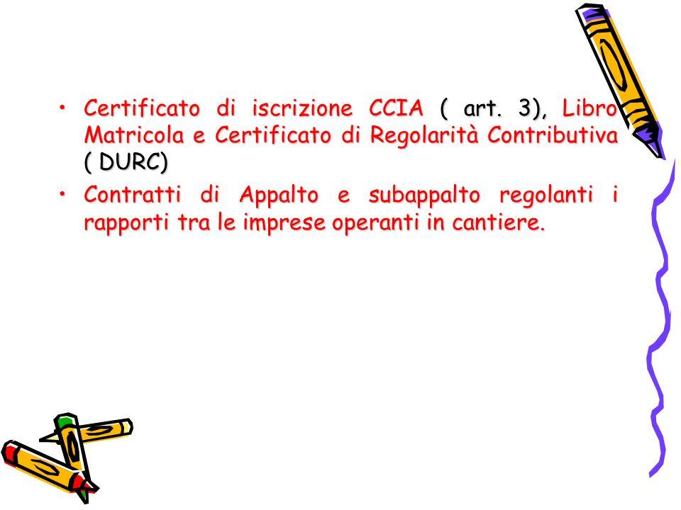 Certificato di iscrizione CCIA ( art. 3), Libro Matricola e Certificato di Regolarità Contributiva ( DURC)Certificato di iscrizione CCIA ( art. 3), Li
