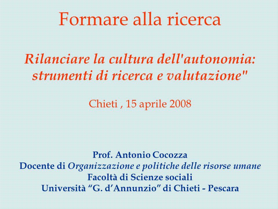 Formare alla ricerca Rilanciare la cultura dell'autonomia: strumenti di ricerca e valutazione