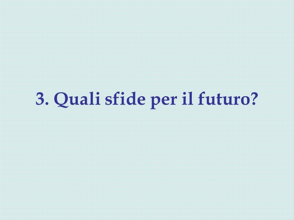 3. Quali sfide per il futuro?