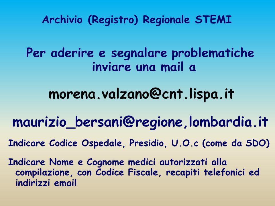 Archivio (Registro) Regionale STEMI Per aderire e segnalare problematiche inviare una mail a morena.valzano@cnt.lispa.it maurizio_bersani@regione,lomb