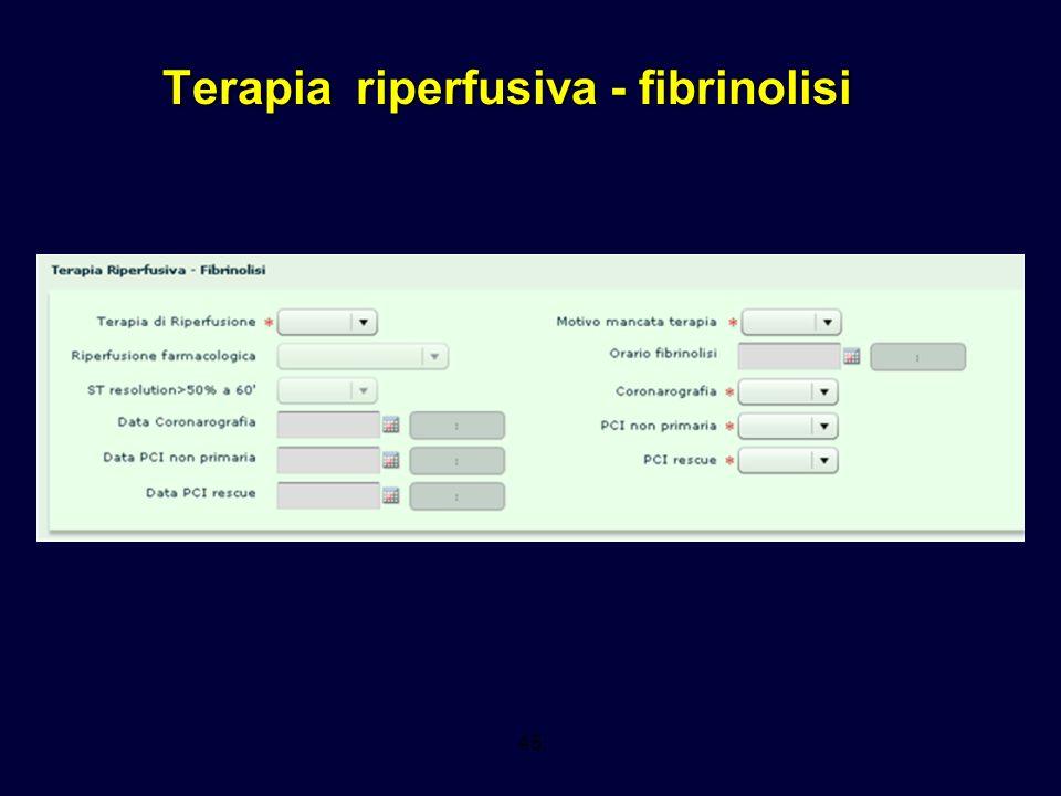 Terapia riperfusiva - fibrinolisi 45