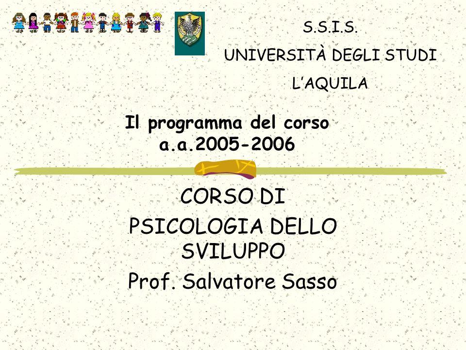 Il programma del corso a.a.2005-2006 CORSO DI PSICOLOGIA DELLO SVILUPPO Prof.